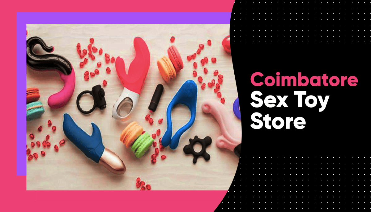 Sex Toys in Coimbatore: Check Out The Naughty Nights Collection