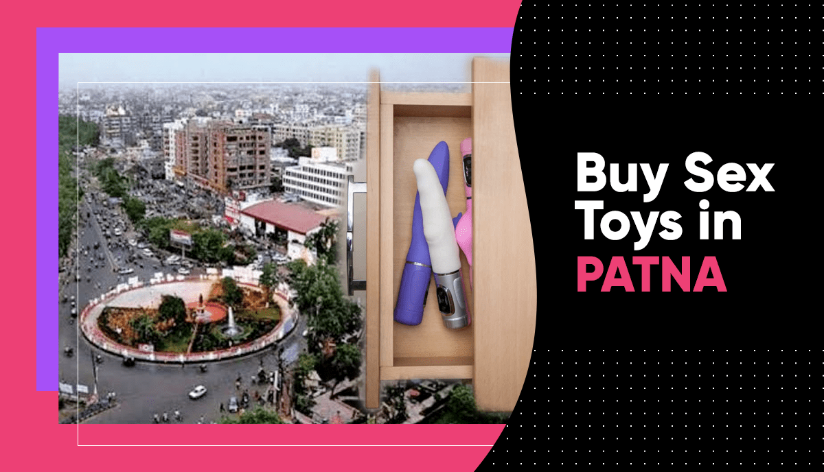 Sex Toys in Patna: Shop Adult Toys To Spice UP Your Sex Life