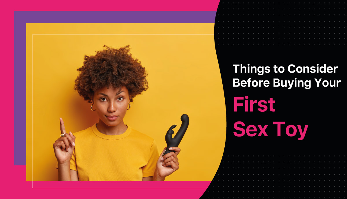 Things To Consider Before Buying Your First Sex Toy