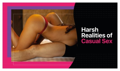 5 HARSH REALITIES OF CASUAL SEX